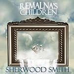 Remalna's Children | Sherwood Smith