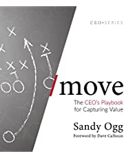 Move: The CEO's Playbook for Capturing Value
