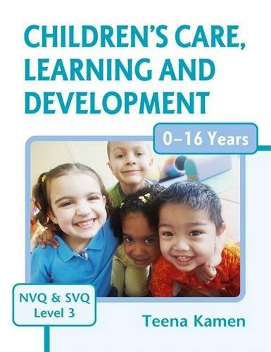 Children's Care, Learning and Development for NVQ and SVQ Level 3 (A Hodder Arnold Publication)