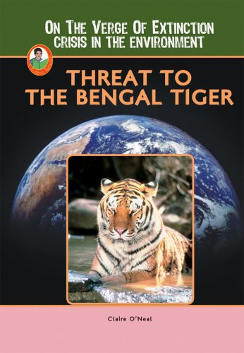 Read Online Threat to the Bengal Tiger (A Robbie Reader)(On the Verge of Extinction) (Robbie Readers: On the Verge of Extinction Crisis in the Environment) PDF