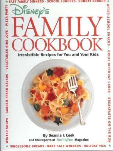 Disney's Family Cookbook: Irresistible Recipes for You and Your Kids by Cook, Deanna F. (1996) Spiral-bound