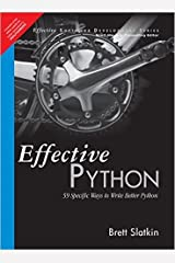 Effective Python: 59 Specific Ways to Write Better Python - International Economy Edition Paperback
