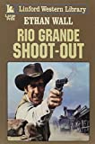Rio Grande Shoot-out (LIN) (Linford Western)