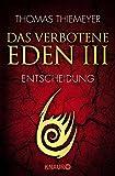 Das verbotene Eden 3: Entscheidung (Die Eden-Trilogie, Band 3)