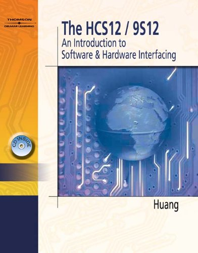 The HCS12/9S12: An Introduction to Hardware and Software Interfacing