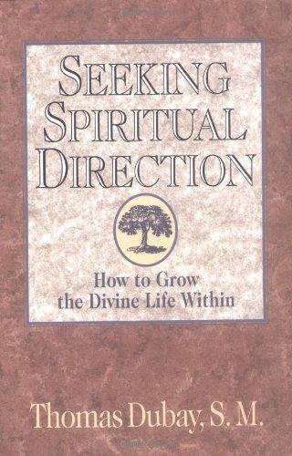 Seeking Spiritual Direction: How to Grow the Divine Life Within [Thomas Dubay S.M.] (Tapa Blanda)