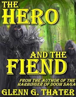 The Hero and the Fiend (An Epic Fantasy Novelette) (Harbinger of Doom series) by [Thater, Glenn G.]