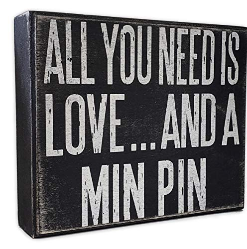 JennyGems - All You Need is Love and a Min Pin - Wooden Sign - Miniature Pinscher Dogs - Min Pins Moms and Owners ()