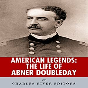 American Legends: The Life of Abner Doubleday Audiobook