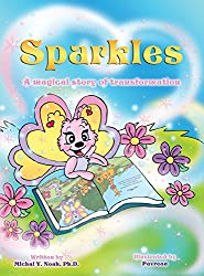 Sparkles: A Magical Story of Transformation AWARD-WINNING CHILDREN'S BOOK (Recipient of the prestigious Mom's Choice Award)