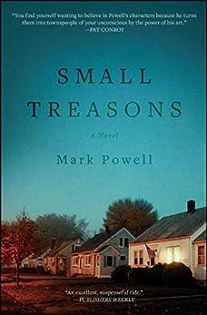 Small Treasons by [Powell, Mark]