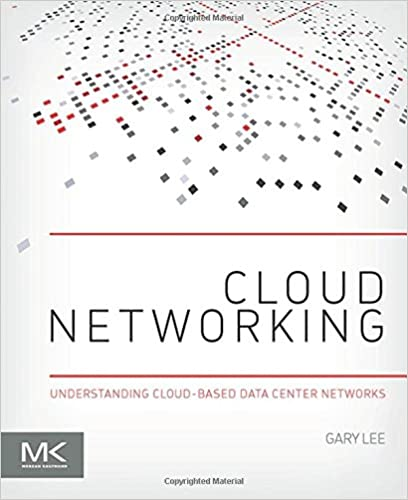 Cloud Networking: Understanding Cloud Based Data Center Networks: Gary Lee:  9780128007280: Amazon.com: Books