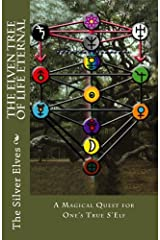 The Elven Tree of Life Eternal: A Magical Quest for One's True S'Elf Paperback