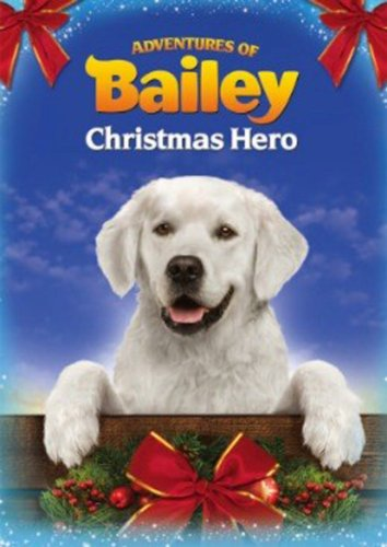 Adventures of Bailey - The Christmas Hero