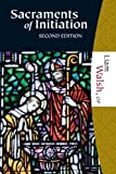 Sacraments of Initiation, Liam G. Walsh, 1595250352