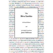 The Shiva Samhita: An Illustrated Guide to the Vital Principle, Knowledge, Practice, Mudras and Meditations for Your Yoga Classes, Yoga Studio, Yoga Center and Yoga Teacher Training
