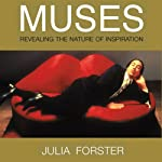 Muses: Revealing the Nature of Inspiration | Julia Forster