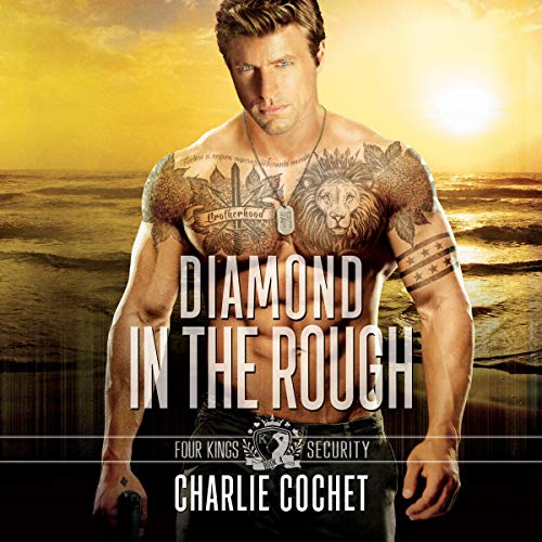 Diamond in the Rough: Four Kings Security, Book 4 ()