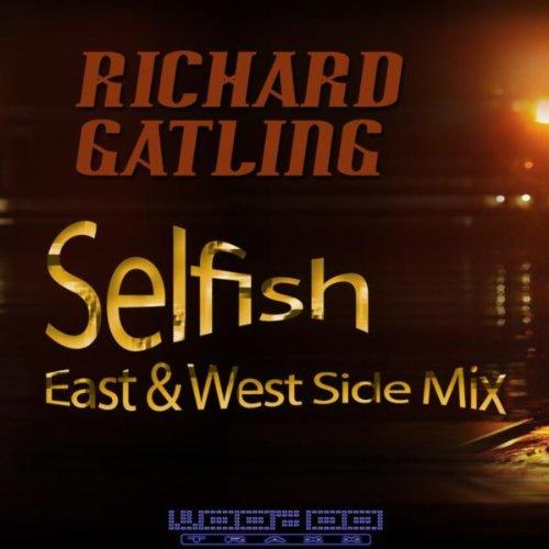 Amazon.com: Selfish: Richard Gatling: MP3 Downloads