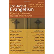 Study of Evangelism, The: Exploring a Missional Practice of the Church