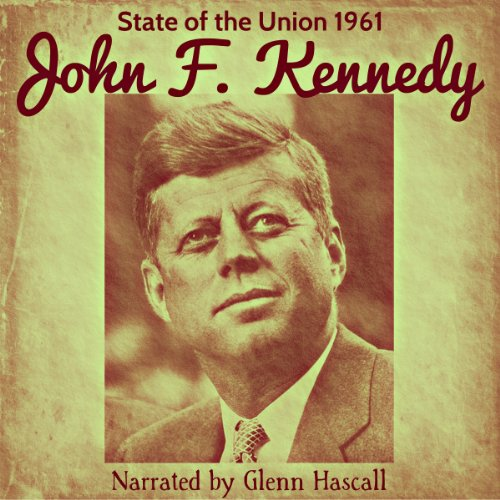 John F. Kennedy: State of the Union, 1961 (John F Kennedy State Of The Union)