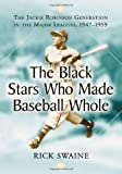 The Black Stars Who Made Baseball Whole, Rick Swaine, 0786423161