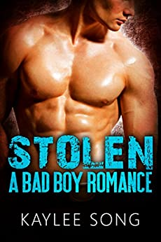 Stolen: A Bad Boy Romance by [Song, Kaylee]