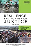 img - for Resilience, Environmental Justice and the City (Routledge Equity, Justice and the Sustainable City series) book / textbook / text book
