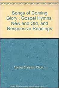 songs of coming glory gospel hymns new and old and. Black Bedroom Furniture Sets. Home Design Ideas
