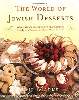 The world of jewish desserts more than 400 delectable recipes from the world of jewish desserts more than 400 delectable recipes from jewish communities gil marks 9780684870038 amazon books forumfinder Image collections