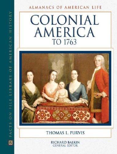 Colonial America to 1763 (Almanacs of American Life)