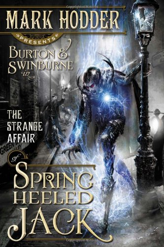 """The Strange Affair of Spring Heeled Jack (Burton & Swinburne)"" av Mark Hodder"