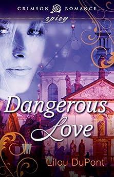 Dangerous Love (Crimson Romance) by [Dupont, Lilou]