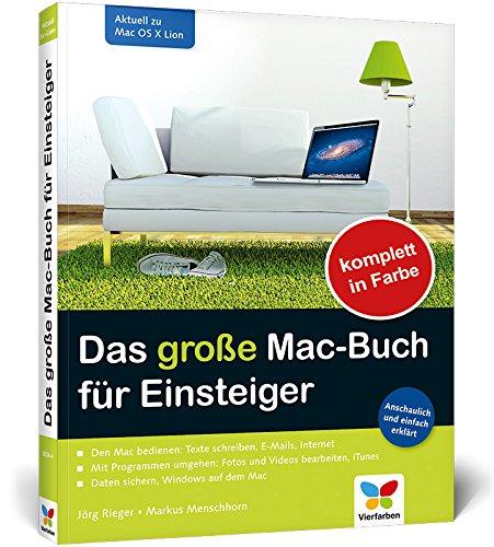 Das große Mac-Buch für Einsteiger: Aktuell zu Mac OS X Lion Broschiert – 28. September 2011 Jörg Rieger Markus Menschhorn Vierfarben 3842100248
