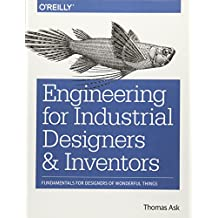 Engineering for Industrial Designers and Inventors: Fundamentals for Designers of Wonderful Things
