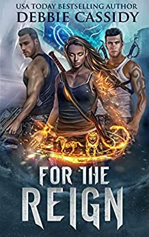 For the Reign (For the Blood Book 3) by [Cassidy, Debbie]