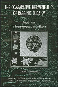 Book The Comparative Hermeneutics of Rabbinic Judaism: Volume 7: The Generic Hermeneutics of the Halakhah (Global Academic Publications)