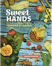 Sweet Hands: Island Cooking from Trinidad & Tobago, 3rd edition: Island Cooking from Trinidad & Tobago