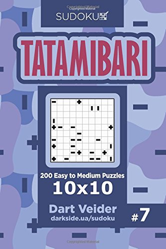 Sudoku Tatamibari - 200 Easy to Medium Puzzles 10x10 (Volume 7) pdf epub