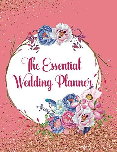 The Essential Wedding Planner: Wedding Planner Organizer Checklist Journal Notebook for Newly Engaged Couple Pink