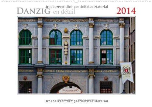 danzig-en-dtail-wandkalender-2014-din-a4-quer-ein-kalender-mit-13-farbaufnahmen-von-fassaden-details-in-der-danziger-altstadt-monatskalender-14-seiten