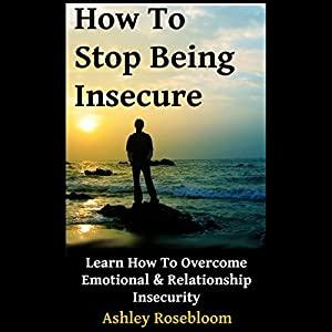 How to Stop Being Insecure Audiobook