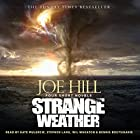 Strange Weather | Livre audio Auteur(s) : Joe Hill Narrateur(s) : Dennis Boutsikaris, Kate Mulgrew, Stephen Lang, Wil Wheaton