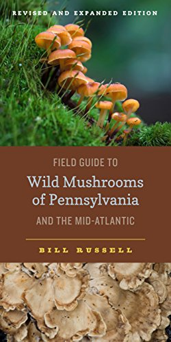 Field Guide to Wild Mushrooms of Pennsylvania and the Mid-Atlantic: Revised and Expanded Edition (Keystone Books) ()