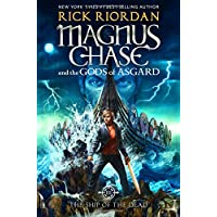 Magnus Chase and the Gods of Asgard, Book 3 The Ship of the Dead (Magnus Chase and the Gods of Asgard, Book 3)