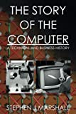 img - for The Story of the Computer: A Technical and Business History book / textbook / text book