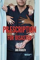 Prescription for Disaster by John Avanzato (2015-03-12) Mass Market Paperback