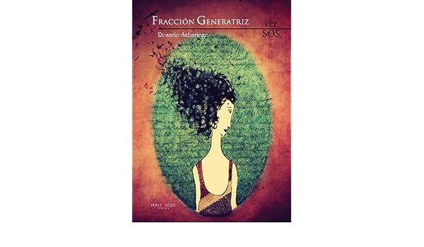 Amazon.com: Fracción Generatriz (Spanish Edition) eBook: Rosario Sabariego: Kindle Store