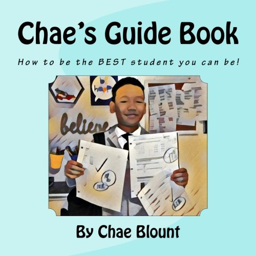 Chae's Guide Book: How to be the BEST student you can be!