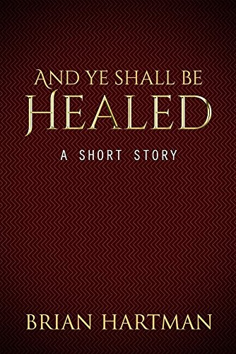 And Ye Shall Be Healed